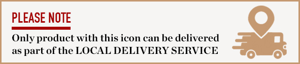 Please note - Only products with this icon can be delivered as part of the LOCAL DELIVERY SERVICE